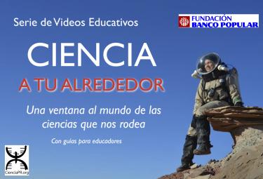 Videos Ciencia a tu Alrededor
