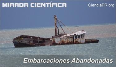 Mirada Cientifica Podcast - Embarcaciones Abandonadas