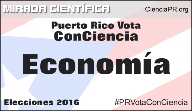 Especial Puerto Rico Vota ConCiencia - Economía